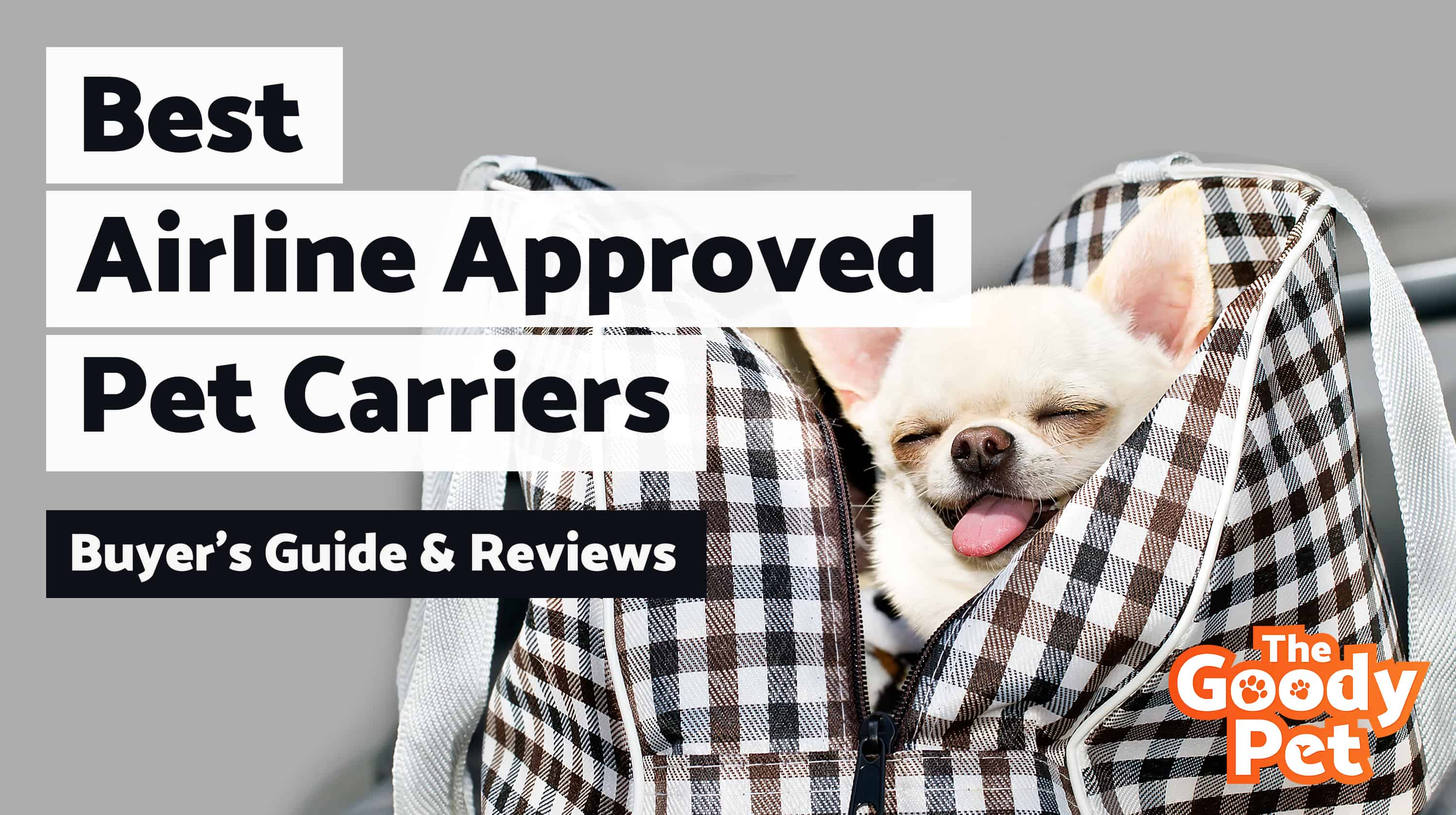 eac0c40148 8 Best Airline Approved Pet Carriers (For In-Cabin Flights!) And Buyer's  Guide | The Goody Pet