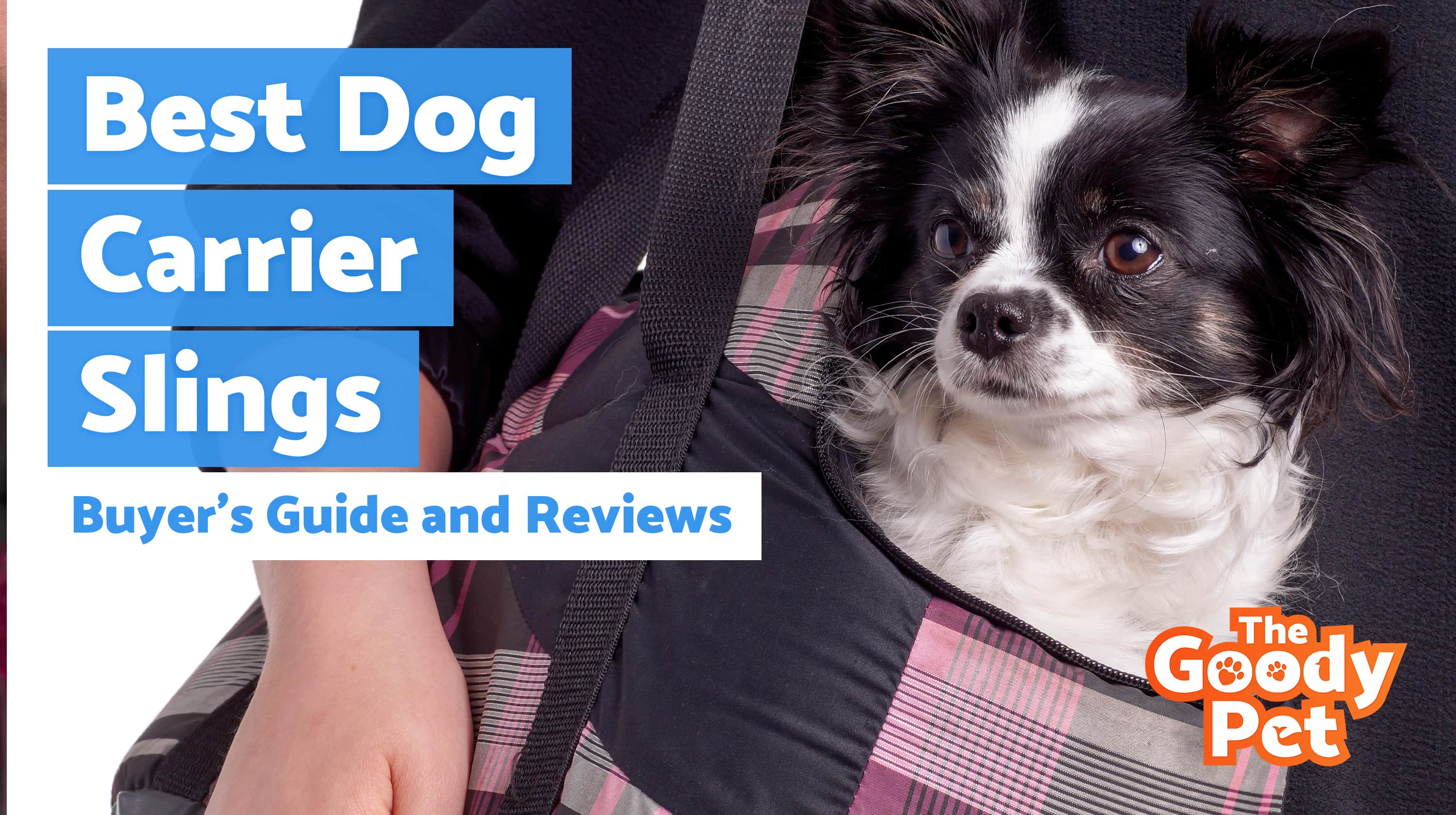 Best Dog Carrier Slings To Carry Your Pooch Around – Our 2019 Reviews & Top Picks