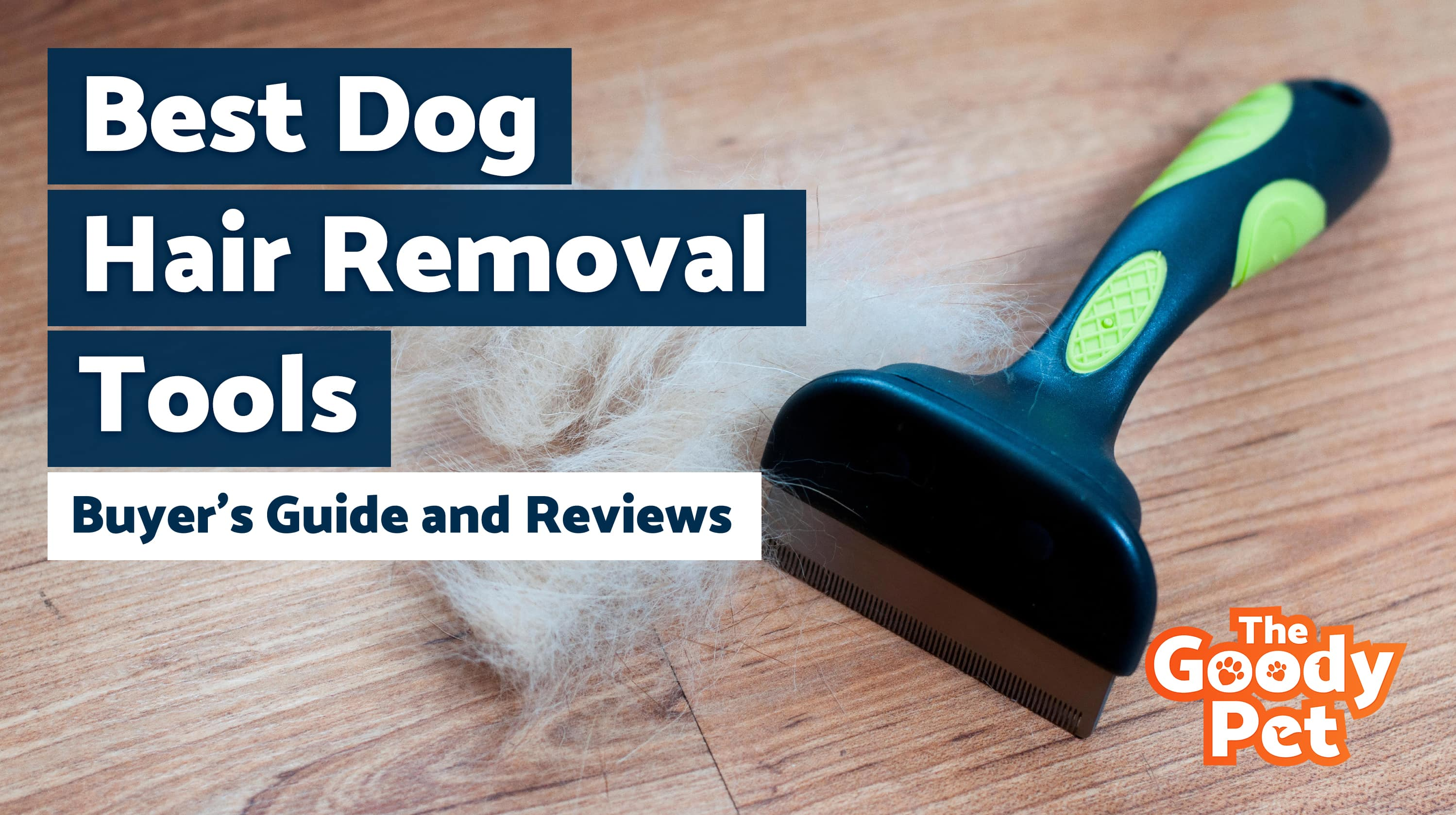 Best Dog Hair Removal Tools For Pet Hair & Fur – Our 2019 Reviews & Top Picks