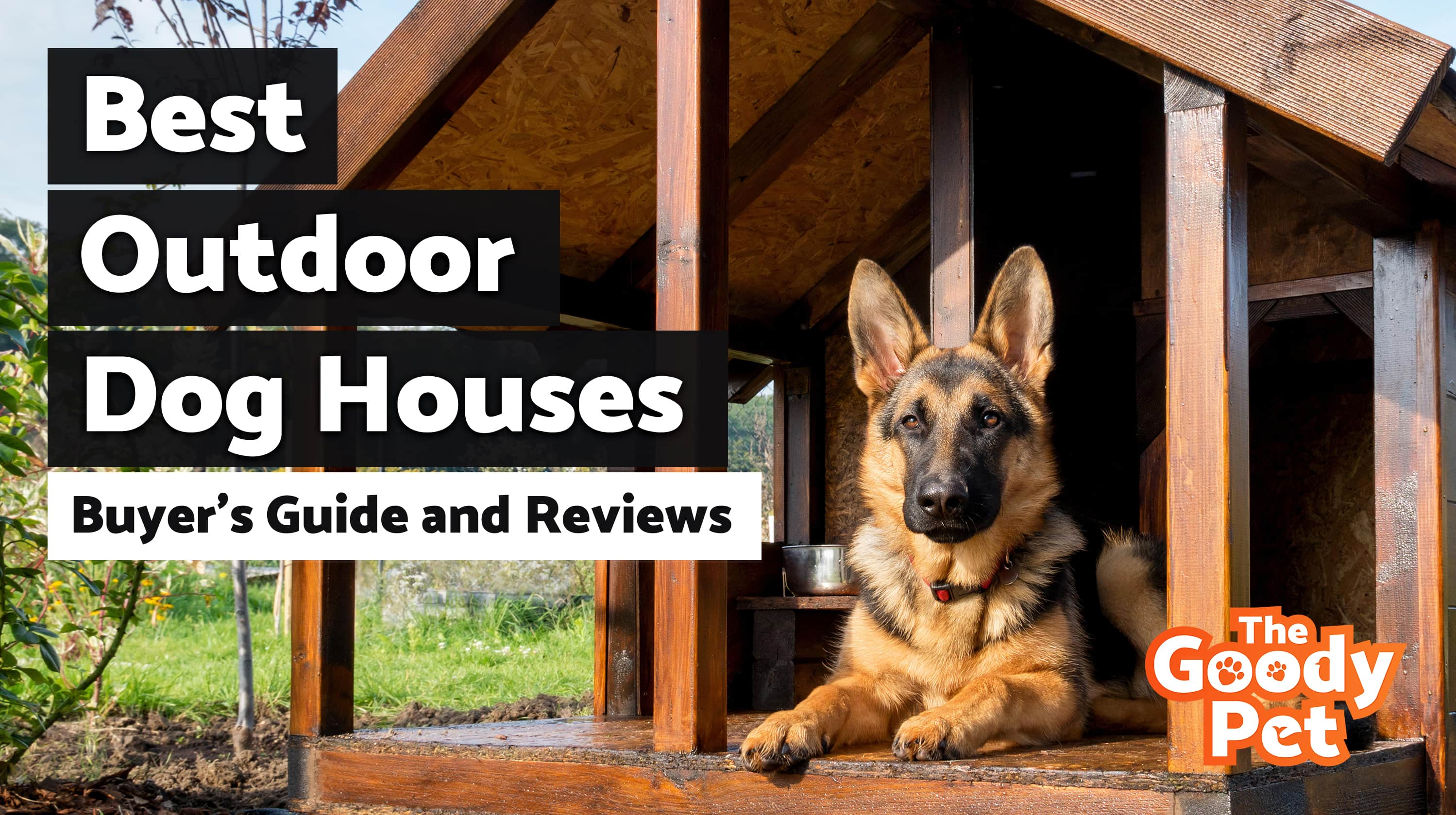 Best Outdoor Dog Houses For Your Furry Friend – Our 2019 Reviews & Top Picks